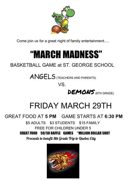 Flyer for March Madness basketball game, teachers and parents vs 8th grade, at the St George School, Friday March 29, 2019 at 5pm